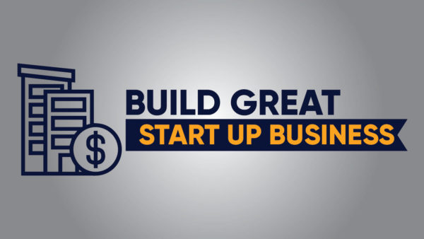 Build Great Start Up Business