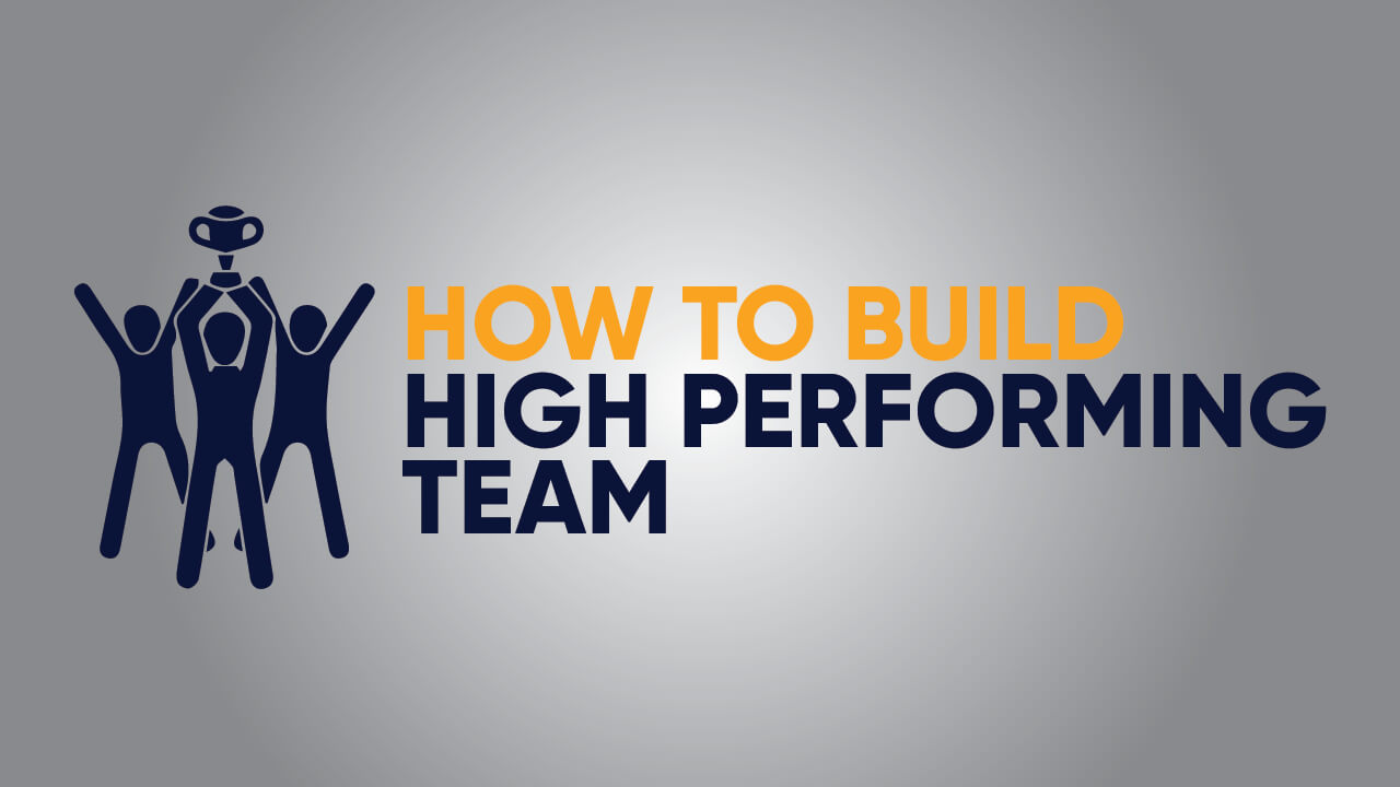 How to Build High Performing Team