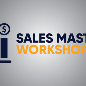 Sales Mastery Workshop